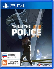 This Is The Police 2 (PS4, русские субтитры)
